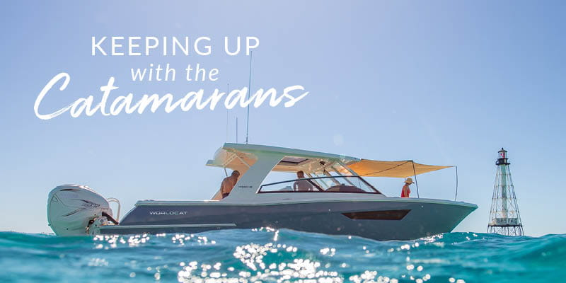 Keeping Up With The Catamarans